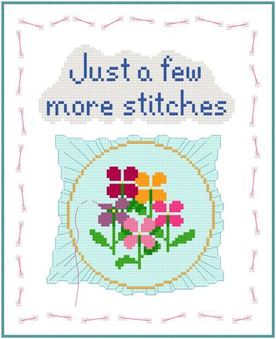 cross stitch pattern Just A Few More Stitches