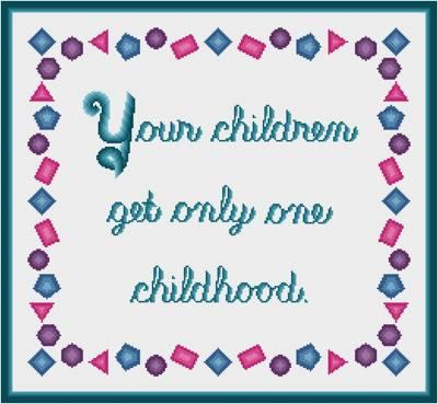 cross stitch pattern Only One Childhood