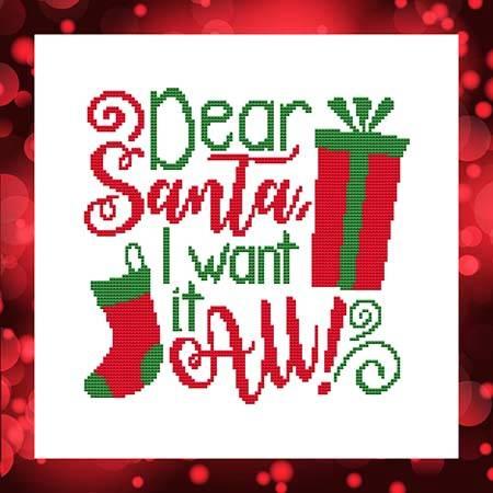 cross stitch pattern Dear Santa, I Want It All!