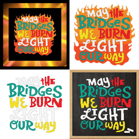 cross stitch pattern May The Bridges We Burn Light Our Way