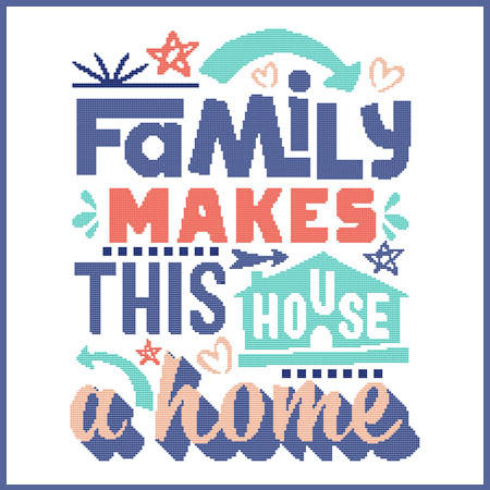 cross stitch pattern Family Makes This House A Home