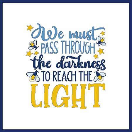 cross stitch pattern We Must Pass Through The Darkness To ...