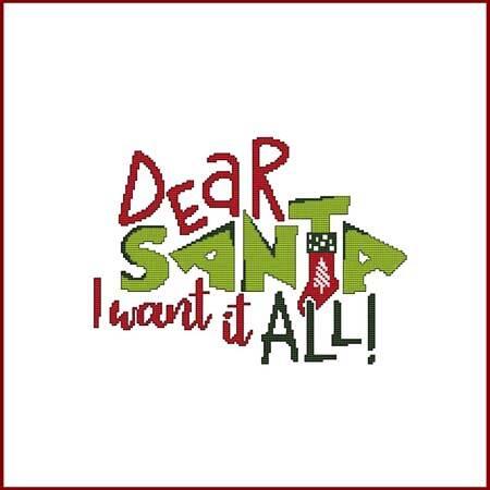 cross stitch pattern Dear Santa I Want It ALL!
