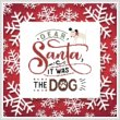 cross stitch pattern Dear Santa, It Was The Dog