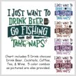 cross stitch pattern I Just Want To Drink GO FISHING Nap